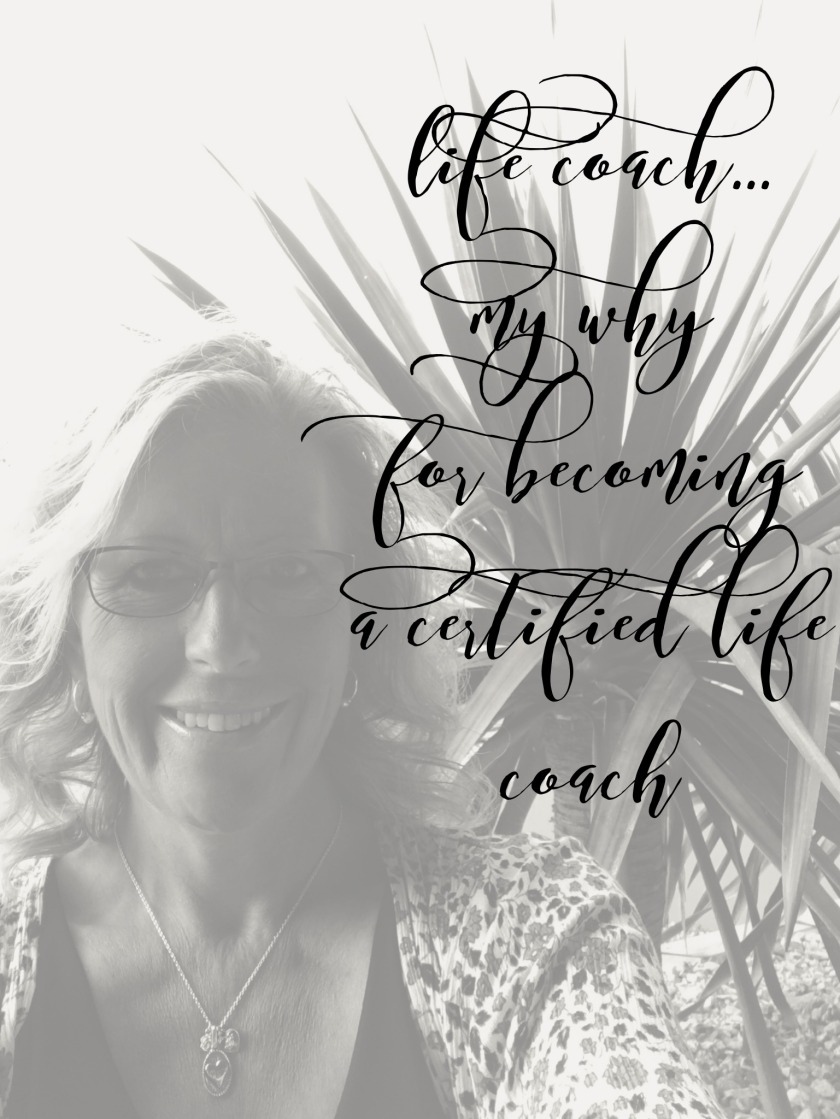 Life Coach my why for becoming a certified life coach